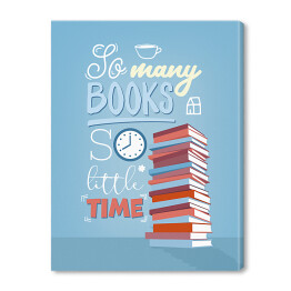 So many books, so little time - napis