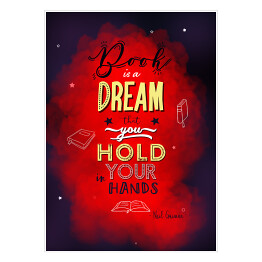 Book is a dream that you hold in your hands - napis, cytat