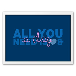 "Typografia - ""All you need is a dog"""