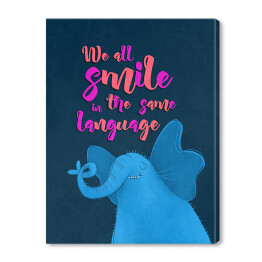 "Słoń z napisem ""We all smile in the same language"""