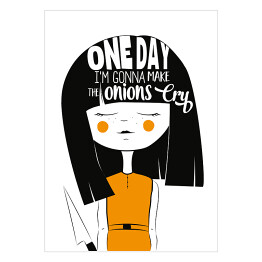 """One day I am gonna make onions cry"" - typografia"
