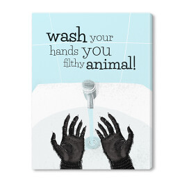 Wash your hands you filthy animal! - napis