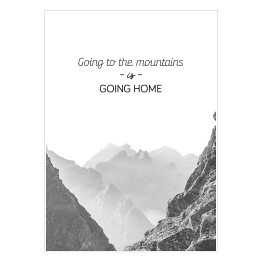 Krajobraz z napisem - going to the mountain is going home