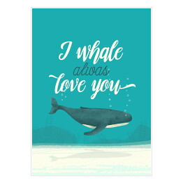 Morska typografia - I whale always love you