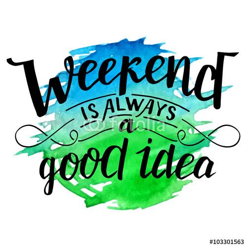 Weekend to zawsze dobry pomysł - pozytywna typografia