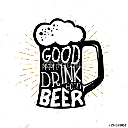 Dobrzy Ludzie Piją Dobre Piwo Cytat Na Kuflu Piwa