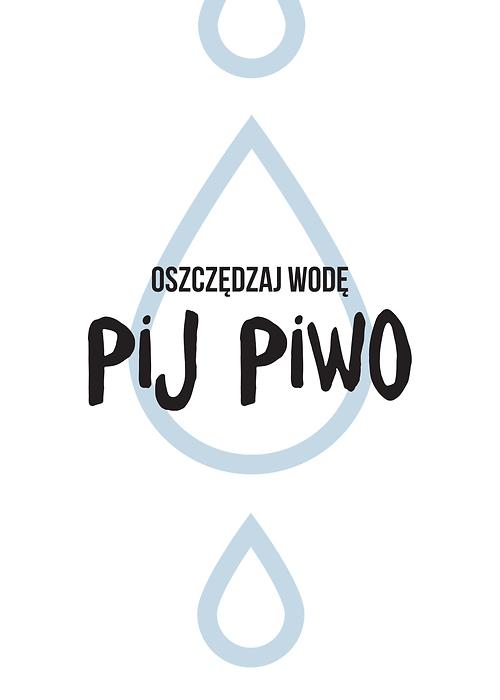 Hasło Motywacyjne Oszczędzaj Wodę Pij Piwo