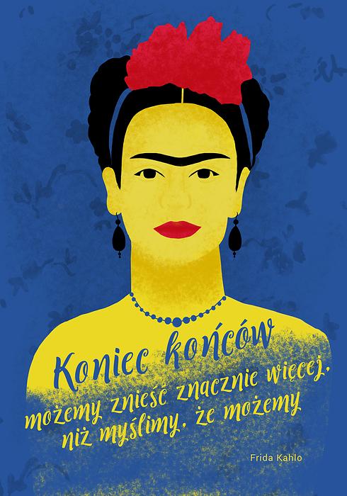 Ilustracja Z Cytatem Koniec Końcow Możemy Znieść Znacznie Więcej Niż Myślimy że Możemy Frida Kahlo