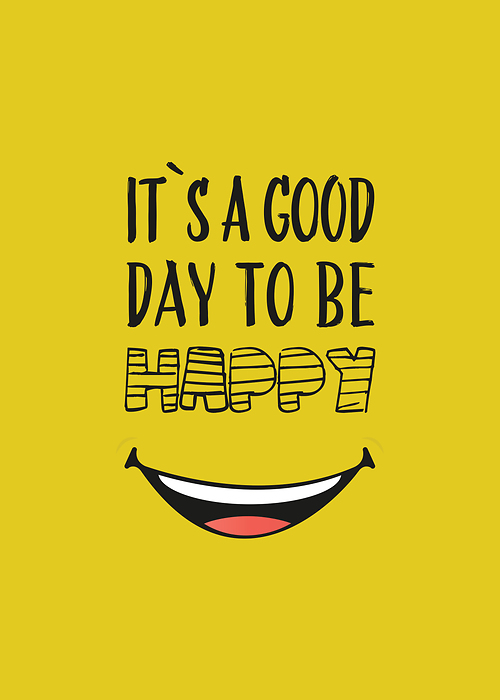 Hasło motywacyjne- It's a good day to be happy